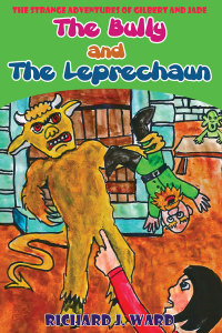 The Bully and the Leprechaun by Richard J. Ward
