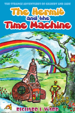 The Hermit and the Time Machine by Richard J. Ward