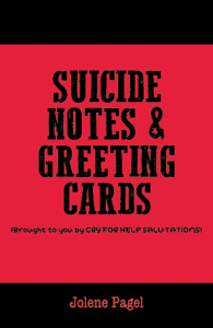 Suicide Notes & Greeting Cards (Brought to you by CRY FOR HELP SALUTATION)