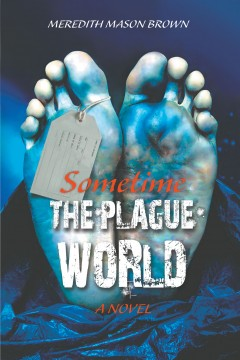 Sometime: The Plague World