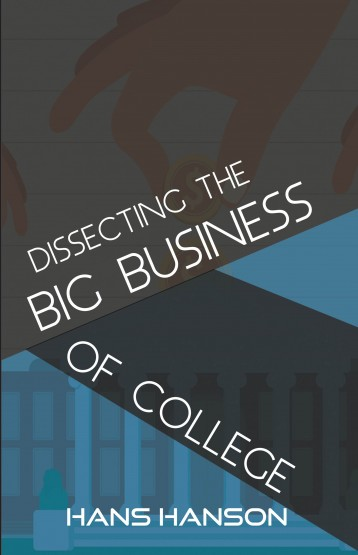 Dissecting the Big Business of College