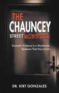 The Chauncey Street Monster: Domestic Violence Is a Worldwide Epidemic That Has to End