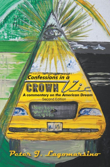 Confessions in a Crown Vic: A Commentary on the American Dream Second Edition