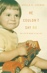 He Couldn't Say No: The life & death of my son