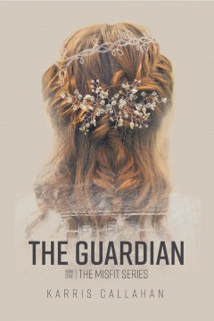 The Guardian: Book One The Misfit Series