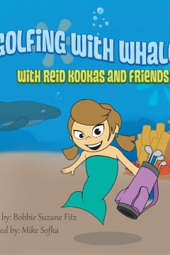 Golfing with Whales: With Reid Kookas and Friends