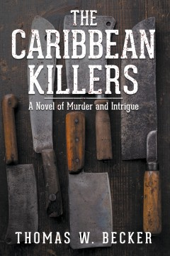 The Caribbean Killers: A Novel of Murder and Intrigue