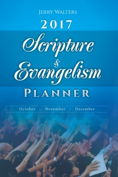 2017 Scripture & Evangelism Planner October - December
