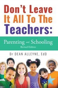Don't Leave It All To The Teachers: Parenting and Schooling Revised Edition