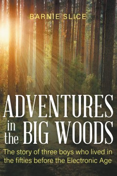 Adventures in the Big Woods