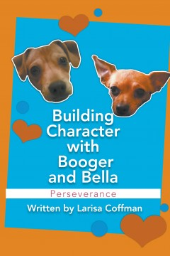 Building Character with Booger and Bella: Perseverance