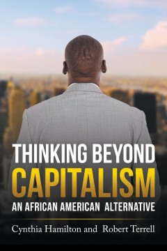 Thinking Beyond Capitalism: An African American Alternative