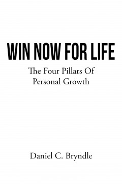 Win Now for Life: The Four Pillars Of Personal Growth