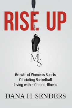 Rise up: Growth of Women's Sports, Officiating Basketball, Living with a Chronic Illness