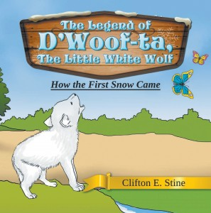 The Legend of D'Woof-ta, The Little White Wolf: How the First Snow Came