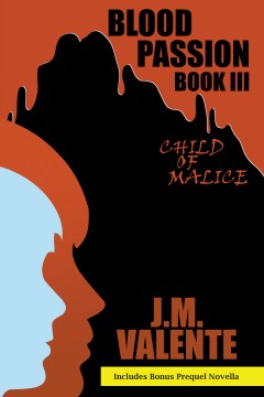 Blood Passion Book III: Child of Malice