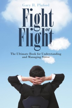 Gary R. Plaford - Fight or Flight