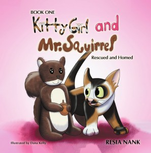 Resia Nank -  Kitty Girl and Mr. Squirrel – Book One